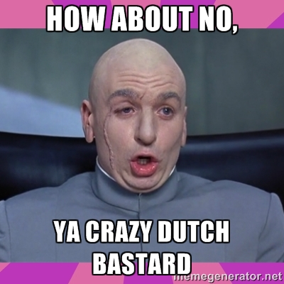 Crazy Dutch Bastard